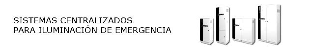 Sistemas centralizados para iluminación de emergencia : Equipos CB y LPS
